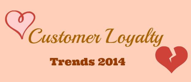 Customer Loyalty Trends 2014