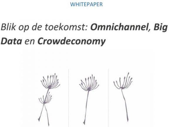 Bloeise whitepaper Blik op de toekomst met Omnichannel - Big Data en Crowdeconomy
