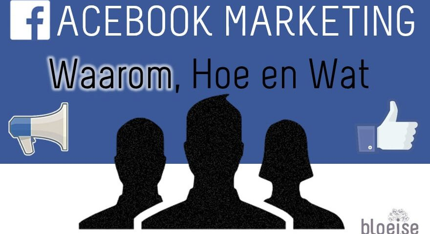 Facebookmarketing WAAROM hoe en wat 3
