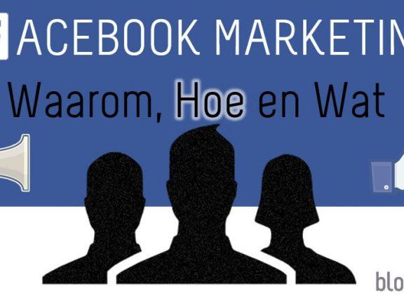 Facebookmarketing waarom HOE en wat
