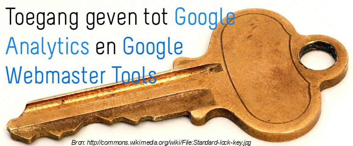 Toegang geven tot Google analytics en Google webmaster Tools